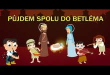 Pujdem spolu do Betlema (24 minut pisnicek pro deti)