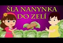 Sla Nanynka do zeli (22 minut pisnicek pro deti)