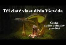 Tri zlate vlasy deda Vseveda (audio pohadka)